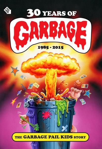 30 Years of Garbage: The Garbage Pail Kids Story (2017) starring Art Spiegelman on DVD on DVD