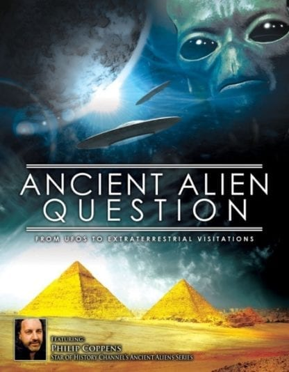 Ancient Alien Question: From UFOs to Extraterrestrial Visitations (2012) starring Philip Coppens on DVD on DVD