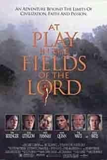 Amazon.com: At Play in the Fields of the Lord (1991): Tom