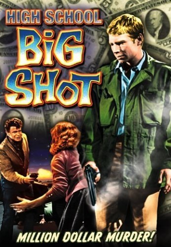 High School Big Shot (1959) starring Tom Pittman on DVD
