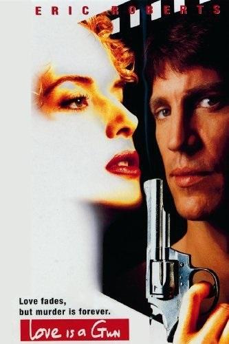 Love Is a Gun (1994) starring Eric Roberts on DVD on DVD