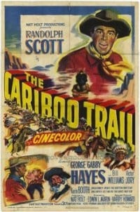 The Cariboo Trail (1950) starring Randolph Scott on DVD on DVD