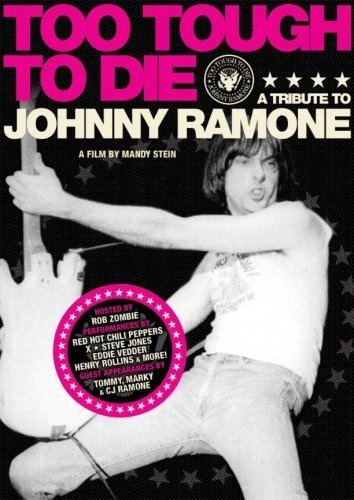 Too Tough to Die: A Tribute to Johnny Ramone (2006) starring Tim Armstrong on DVD on DVD