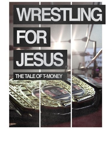 Wrestling for Jesus: The Tale of T-Money (2011) starring N/A on DVD on DVD