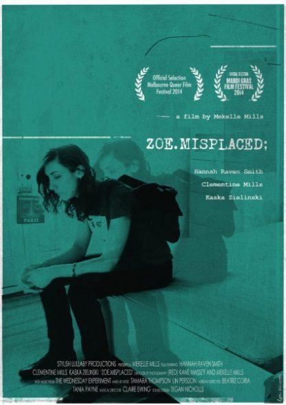 Zoe.Misplaced (2014) starring Hannah Raven Smith on DVD on DVD